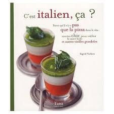 livre cuisine italienne c est italien ça un petit livre de cuisine italiennne indispensable