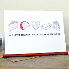 this is the birthday card cheesy birthday or anniversary card by becka griffin illustration