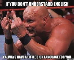 Stone Cold Meme - stone cold if you don t understand english i always have a