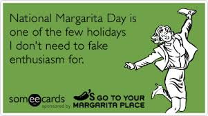 Margarita Meme - happy hour holiday national margarita day chilis bar funny ecard