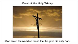 god so loved the world homily for the feast of the holy trinity