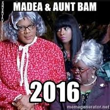 Meme Generator Madea - madea and aunt bam meme generator