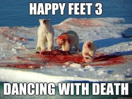 Happy Feet Meme - happy feet 3 dancing with death bloody coke bear quickmeme