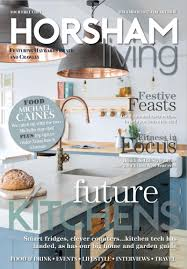Free Home Decor Magazines Uk by Horsham Living Magazine Your Local Publication