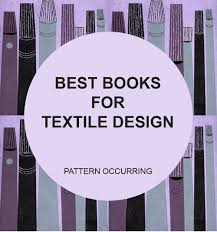best books on design pattern occurring 101 best books for textile and surface design