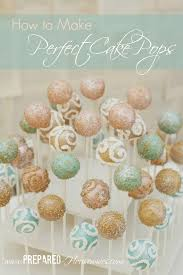 how to make perfect cake pops everytime prepared housewives