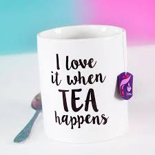 i love it when tea happens mug by paper plane notonthehighstreet com