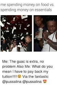 Pay Me My Money Meme - 25 best memes about bitch i know guac is extra bitch i know