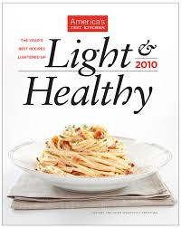American Test Kitchen Recipes by Light U0026 Healthy 2010 The Year U0027s Best Recipes Lightened Up