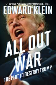The Radical Plan To Destroy by Amazon Com All Out War The Plot To Destroy Trump 9781621576983