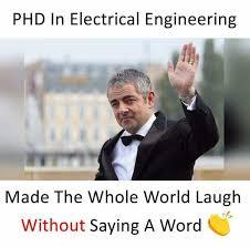 Electrical Engineering Memes - dopl3r com memes phd in electrical engineering made the whole