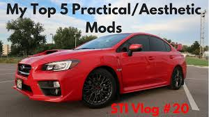 modded subaru impreza 2017 subaru wrx sti vlog 20 my top 5 practical aesthetic mods