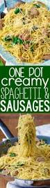 one pot creamy spaghetti and sausage recipe fast easy dinner