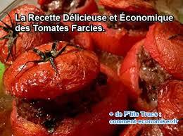 comment cuisiner les tomates s h s la recette délicieuse et économique des tomates farcies