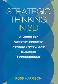 strategic thinking in 3d a guide for national security foreign