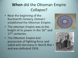 Fall Of The Ottomans Collapse Of The Ottoman Empire By Noor El Talmas 9c Ppt