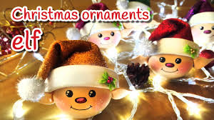 How To Make Homemade Ornaments by Diy Christmas Crafts Elf Christmas Ornaments Innova Crafts