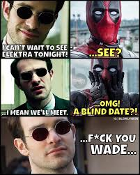 Perfect Date Meme - i m not sure why i just find daredevil blind jokes endlessly