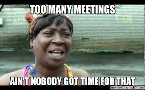 Work Meeting Meme - groups in our world my love hate relationship with work meetings