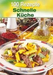 schnelle küche rezepte 100 rezepte schnelle küche buch buecher de
