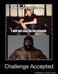 Challenge Accepted Memes - funny challenge accepted meme 2017