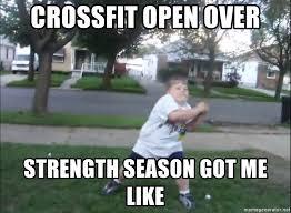Crossfit Open Meme - crossfit open over strength season got me like chubby kid dance