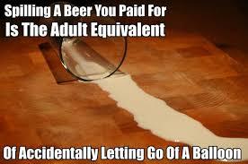 Beer Meme - spilling beer meme