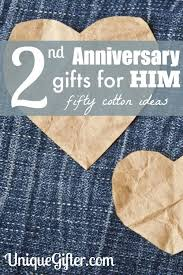 2 year wedding anniversary gifts for him 17 best images about it s our cottonversary on 2 year