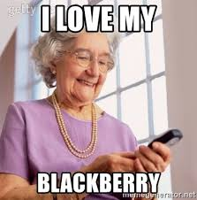 Old Phone Meme - i love my blackberry old lady phone meme generator