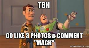 Tbh Meme - tbh go like 3 photos comment mack make a meme