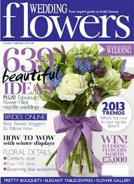 wedding flowers magazine wedding flowers magazine january february 2013 subscriptions