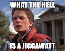 What The Hell Is A Meme - what the hell is a jiggawatt marty mcfly meme generator