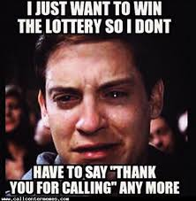 Just Meme - i just want to win the lottery http www callcentermemes com i