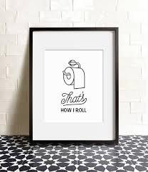 funny bathroom print printable art that u0027s how i roll bathroom