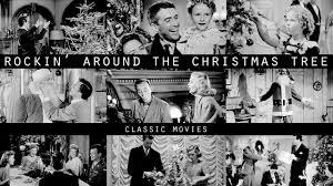 Classic Christmas Movies Rockin U0027 Around The Christmas Tree Classic Movies Youtube