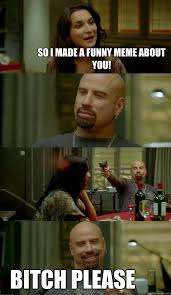 Funny Bitch Memes - so i made a funny meme about you bitch please skinhead john