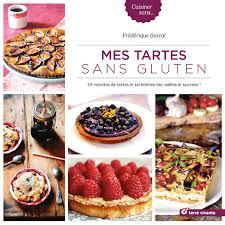 cuisine sans gluten livre mes tartes sans gluten un livre de 45 recettes de tartes bio