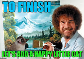 Bob Ross Meme - bob ross badass memes imgflip
