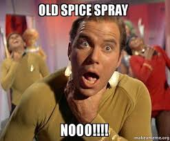 Old Spice Meme - old spice spray nooo captain kirk choking make a meme