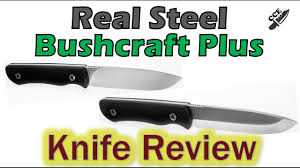 review of the real steel bushcraft plus