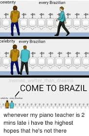 Brazilian Memes - celebrity every brazilian celebrity every brazilian memes wetter