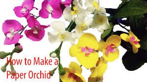 Orchid Cut Flowers - handmade how to make paper flowers u2013 orchids fast version