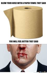 Towel Meme - use paper towels they said by mcnabbanator meme center