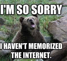 Truth Bear Meme - sarcastic bear know your meme