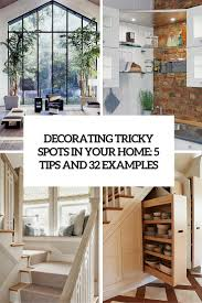 Tips For Home Decorating Ideas by Unique Home Decor Ideas For All These Tricky Spots 5 Tips And 32