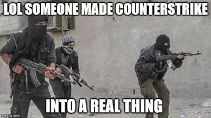 Counter Strike Memes - i m not surprised it s a good game imgflip