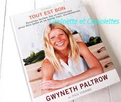 gwyneth paltrow recettes de cuisine tout est bon de gwyneth paltrow grelinette et cassolettes