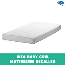 Ikea Crib Mattress Review Ikea Baby Crib Mattresses Recalled Cloudmom