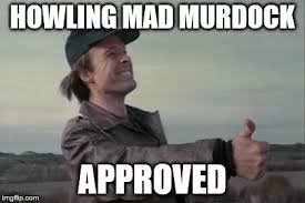 Approved Meme - image tagged in mad murdock imgflip