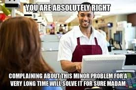 Working In Retail Memes - the 22 most soul crushing things about working retail